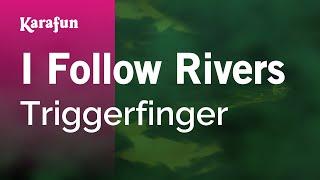 Karaoke I Follow Rivers   Triggerfinger *