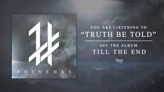 Phinehas - Truth Be Told (Track Video)