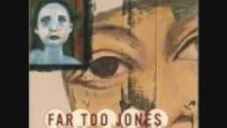 Far Too Jones - Trip Through You