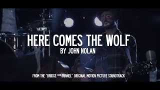 Here Comes the Wolf by John Nolan from Bridge and Tunnel [4K UHD Music Video]