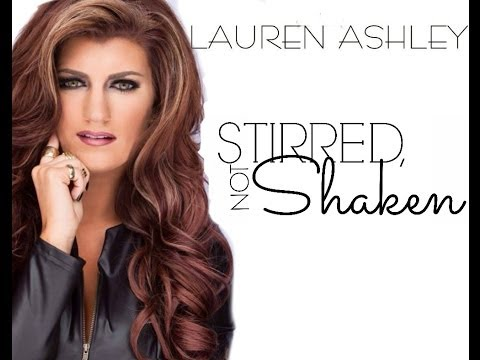 Lauren Ashley- Stirred, Not Shaken (Official Music Video)