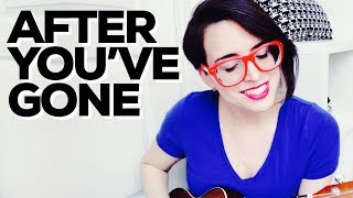 After You've Gone | UKULELE COVER | Judy Garland