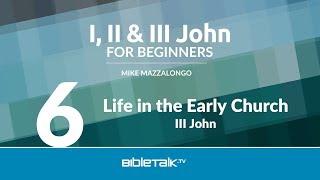 III John Bible Study - Life in the Early Church
