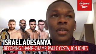 Israel Adesanya talks Paulo Costa, Jon Jones, African champs and heavyweight gold!