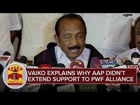 Vaiko-explains-why-AAP-didnt-extend-support-to-PWF-Alliance-Thanthi-TV