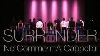 Surrender - No Comment A Cappella