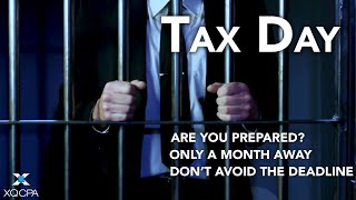 Tax Day is One Month Away! Are You Prepared?