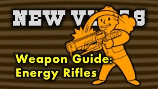 New Vegas Weapon Guide 5 - Energy Rifles