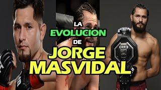 La EVOLUCIÓN de JORGE MASVIDAL - De peleador corriente a ESTRELLA de UFC