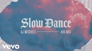 AJ Mitchell   Slow Dance (Lyric Video) Ft. Ava Max