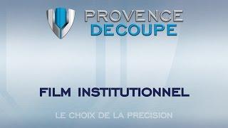 Provence Découpe - Présentation