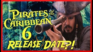 Pirates of the Caribbean 6 Release Date?