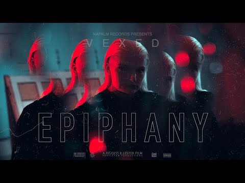 VEXED - Epiphany (Official Video)