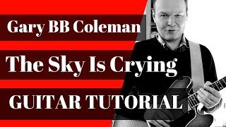 Gary BB Coleman  The Sky Is Crying Guitar Tutorial