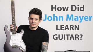 John Mayers Learning Approach To Guitar