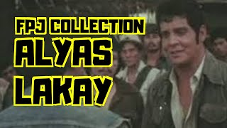ALYAS LAKAY - FULL MOVIE - FPJ COLLECTION