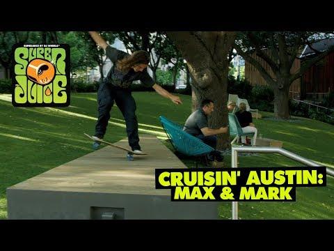 Cruisin' Austin: Max and Mark | OJ Wheels