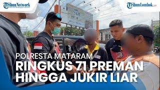 Polresta Mataram Ringkus 71 Orang Preman hingga Jukir Liar