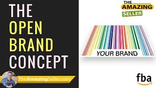 » What is the open brand concept on Amazon FBA? What are the benefits? The Amazing Seller