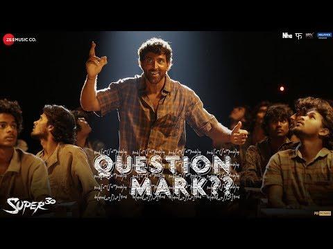Question Mark  - Super 30 | Hrithik Roshan | Ajay Atul | Amitabh Bhattacharya