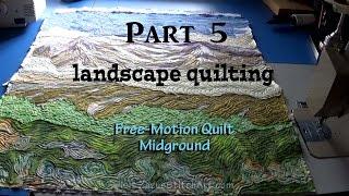 Free-Motion Quilt Midground | Part 5 Landscape Quilting Tutorial | Fiber Art By Zazu