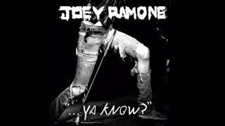 Joey Ramone - Life's A Gas(Ya Know)