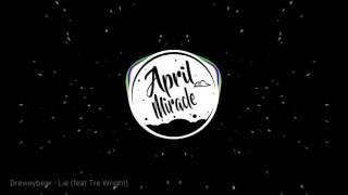 Trap Dreweybear Lie feat Tre Wright