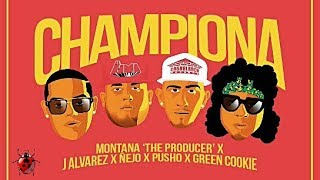 J Alvarez, Ñejo, Pusho, Green Cookie (Ft. Montana The Producer) - Championa