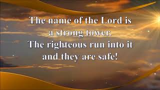 BLESSED BE THE NAME OF THE LORD (THE NAME OF THE LORD IS A STRONG TOWER)