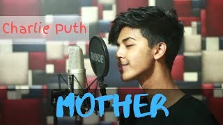 Charlie Puth   Mother (Studio Cover) (Sahil Sanjan)