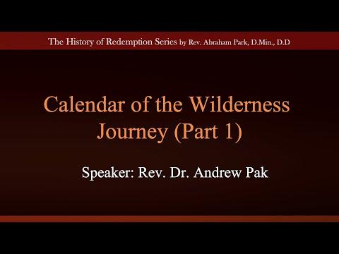 Calendar of the Wilderness Journey Part 1