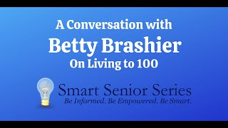 A Conversation with Betty Brashier on Living to Be 100