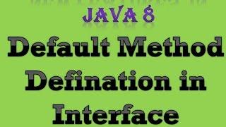Default Method Definition in Interface | Java 8