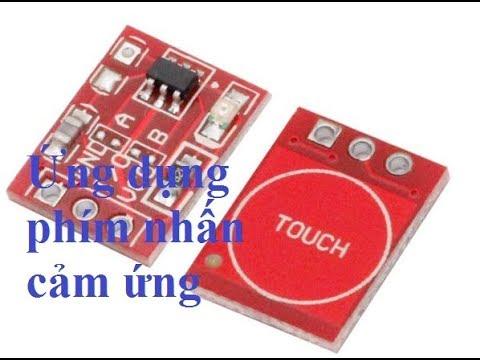 Ứng dụng phím nhấn cảm ứng điện dung thật dễ dàng