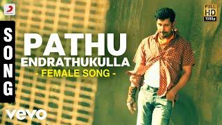 Pathu Endrathukulla( Female) - Song - 10 Endrathukulla