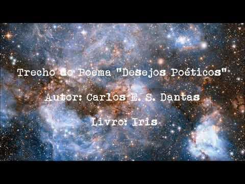 Trecho do Poema Desejos Poéticos, de Carlos E. S. Dantas