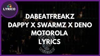 DaBeatfreakz Ft. Dappy - Swarmz - Deno - Motorola - (Lyrics) 🎵 Lyrico Tv