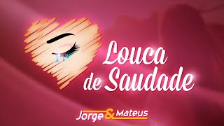 """Jorge & Mateus"" - Louca De Saudade (Live)"
