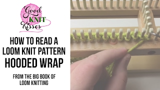 How To Read Loom Knit Pattern | Hooded Wrap | Big Book Of Loom Knitting