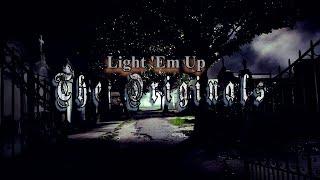 ➳ The Originals /// Light 'Em Up!!