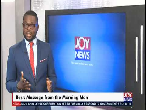 Best: Message From The Morning Man, Kojo Yankson - AM Show (23-10-19)