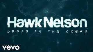 Hawk Nelson - Drops In the Ocean (Lyric Video) - YouTube