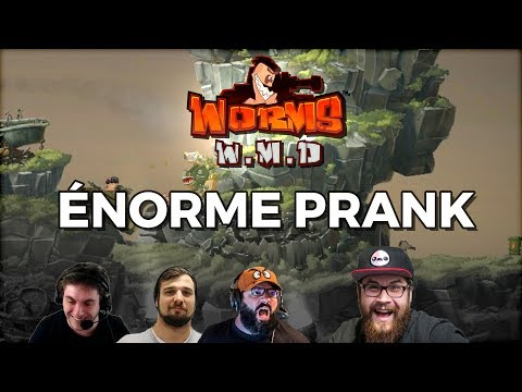 ÉNORME PRANK (Worms W.M.D)