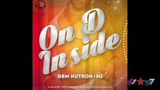 GBM Nutron x M1 - On D Inside [On D Inside Riddim]