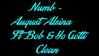 Numb (Clean) - August Alsina Ft Bob & Yo Gotti