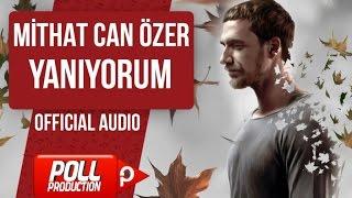 MİTHAT CAN ÖZER - YANIYORUM ( OFFICIAL AUDIO )