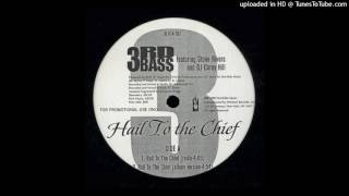 3rd Bass - Hail To The Chief