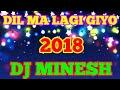 Dil Ma Lagi Giyo (Rodali) 2018 Dj Minesh Vansda video download