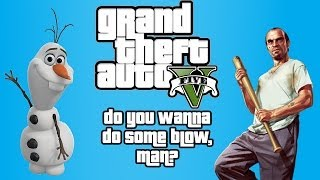 Do You Want To Build A Snowman? - GTA 5 Frozen Parody (Do You Want To Do Some Blow, Man?)
