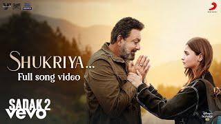 Shukriya - Sadak 2   Full Song   Arijit Singh   Jubin Nautiyal   KK   Jeet Gannguli